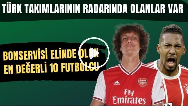 'Bonservisi elinde olan en değerli 10 futbolcu | Türk takımlarının radarında olanlar var