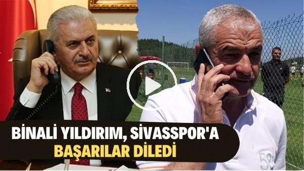 'Binali Yıldırım, Sivasspor'a başarılar diledi