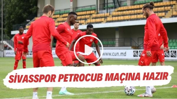 'Sivasspor Petrocub maçına hazır