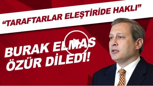 'Burak Elmas, Galatasaray taraftarından özür diledi!