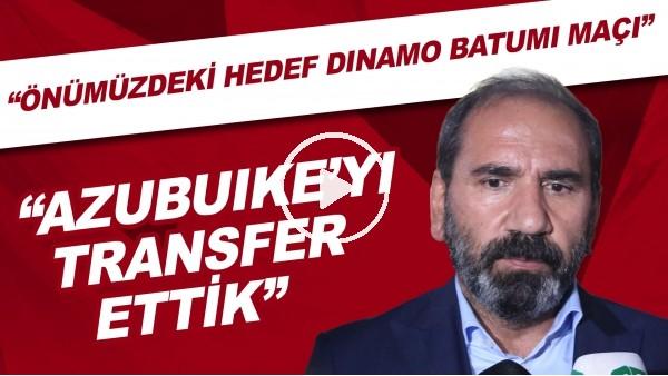 """'Mecnun Otyakmaz: """"Önümüzdeki hedef Dinamo Batumi maçı. Azubuike'yi transfer ettik"""""""