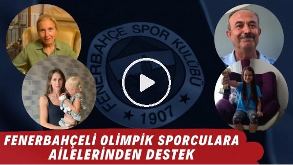 'Fenerbahçeli olimpik sporculara ailelerinden destek