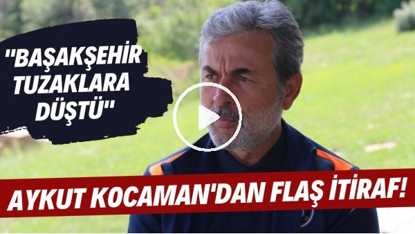 """'Aykut Kocaman'dan FLAŞ itiraf! """"Başakşehir tuzaklara düştü"""""""