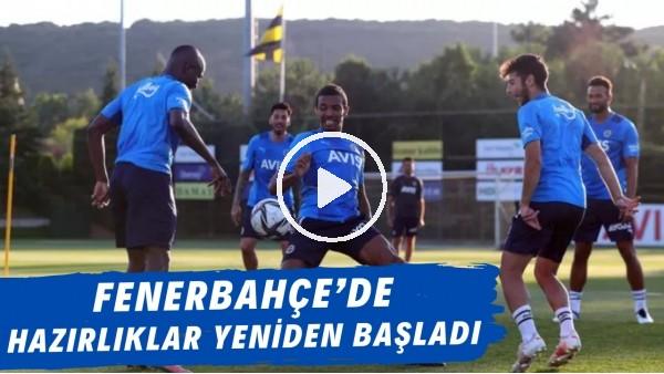 'Fenerbahçe'de hazırlıklar yeniden başladı
