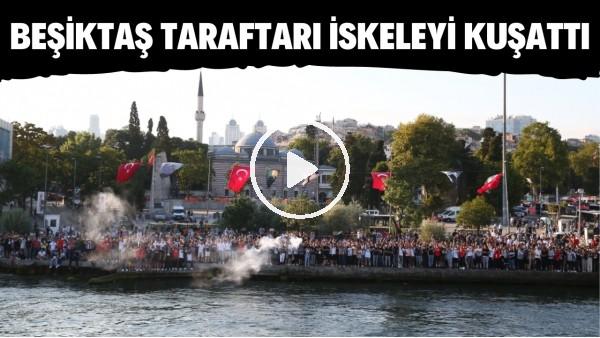 'Beşiktaş taraftarı forma tanıtımında iskeleyi kuşattı ve tezahütlarda bulundu.