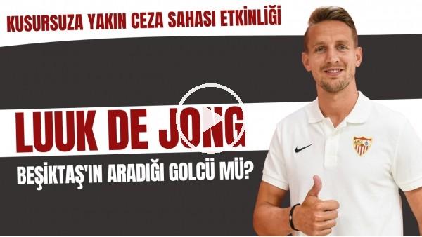'Luuk de Jong, Beşiktaş'ın aradığı golcü mü? | Kusursuza yakın ceza sahası etkinliği