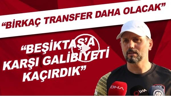 """'Erol Bulut: """"Beşiktaş'a karşı galibiyeti kaçırdık, Birkaç transfer daha olacak"""""""