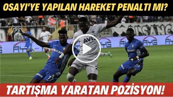 'Altay - Fenerbahçe maçında Samuel Osayi'ye yapılan hareket penaltı mı? Tartışma yaratan pozisyon!