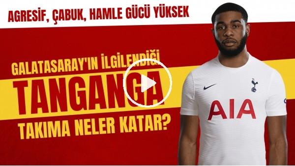 'Galatasaray'ın ilgilendiği Tanganga takıma neler katabilir? | Agresif, çabuk, hamle gücü yüksek