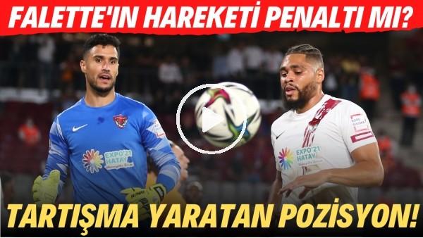 'Galatasaray - Hatayspor maçında Simon Falette'in pozisyonu penaltı mı? Tartışma yaratan pozisyon!