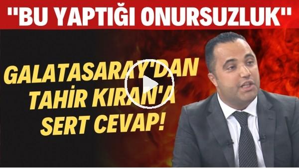 Galatasaray'dan Çaykur Rizespor Başkanı Tahir Kıran'a sert cevap!