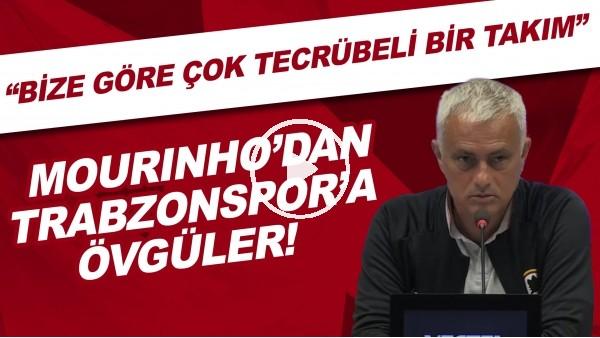 """'Jose Mourinho'dan Trabzonspor'a övgüler! """"Bize göre çok tecrübeli bir takım"""""""