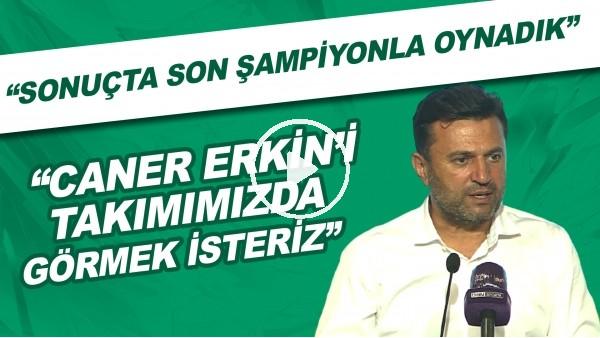 """'Bülent Uygun: """"Caner Erkin'i takımımızda görmek isteriz. Sonuçta son şampiyonla oynadık"""""""