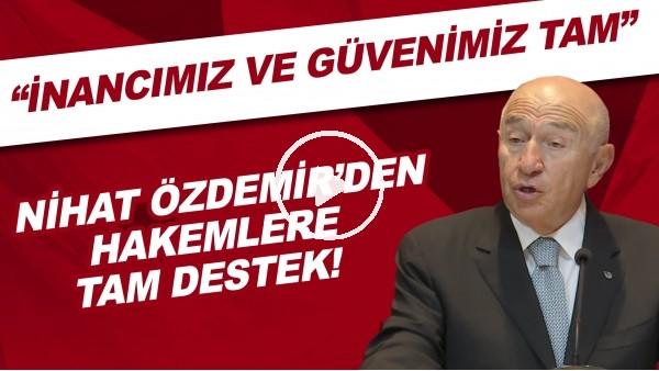 """'Nihat Özdemir'den yeni sezon öncesi hakemlere tam destek! """"İnancımız ve güvenimiz tam"""""""