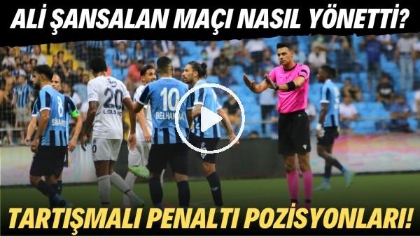 'Ali Şansalan, Adana Demirspor - Fenerbahçe maçını nasıl yönetti? | Tartışmalı penaltı pozisyonları!