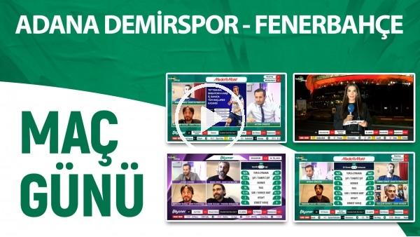 'MAÇ GÜNÜ | Adana Demirspor - Fenerbahçe