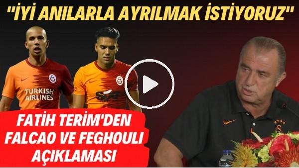 """'Fatih Terim'den Falcao ve Feghouli açıklaması! """"İyi anılarla ayrılmak istiyoruz"""""""