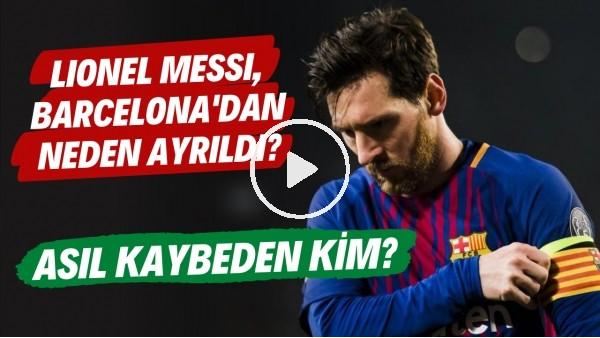 'Lionel Messi'nin Barcelona'dan ayrılışının perde arkası | Asıl kaybeden kim?