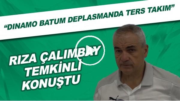 """'Rıza Çalımbay temkinli konuştu! """"Dinamo Batum deplasmanda ters takım"""""""