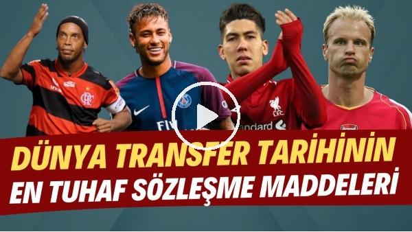 Dünya transfer tarihinin en tuhaf sözleşme maddeleri