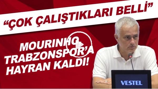"""'Mourinho, Trabzonspor'a hayran kaldı! """"Çok çalıştıkları belli"""""""