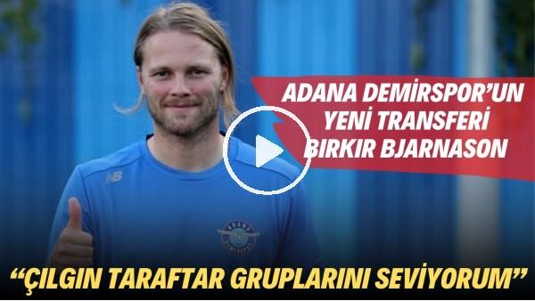 """'Adana Demirspor'un yeni transferi Birkir Bjarnason: """"Çılgın taraftar gruplarını seviyorum"""""""