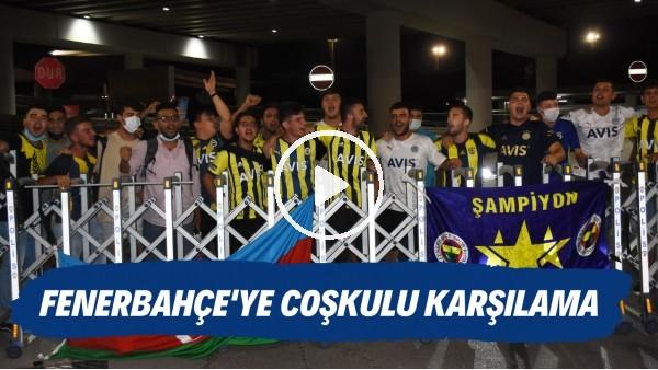 'Fenerbahçe kafilesine İzmir'de coşkulu karşılama