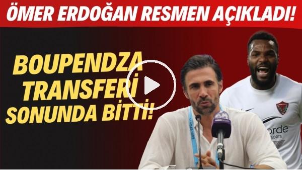 'Boupendza transferi sonunda bitti! Ömer Erdoğan resmen açıkladı...