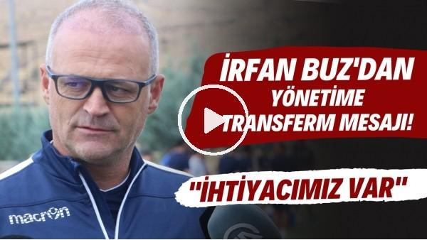 """'Yeni Malatyaspor Teknik Direktörü İrfan Buz'dan yönetime transfer mesajı! """"İhtiyacımız var"""""""