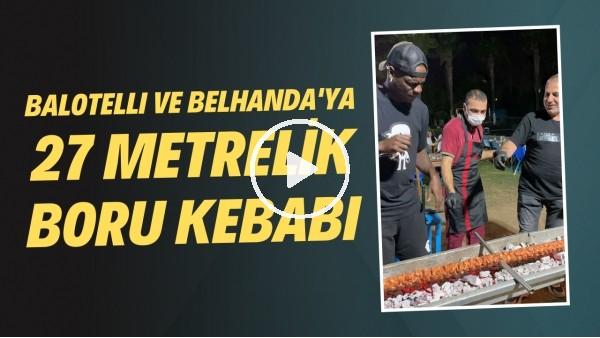 'Balotelli ve Belhanda'ya 27 metrelik boru kebabı | Adana Demirsporlu futbolcuların kebap keyfi