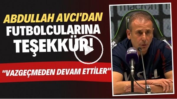 """'Abdullah Avcı'dan futbolcularına teşekkür! """"Vazçgeçmeden devam ettiler"""""""