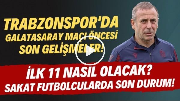 'Trabzonspor'da Galatasaray maçı öncesi son gelişmeler! İlk 11 nasıl olacak? | Hamsik oynayacak mı?