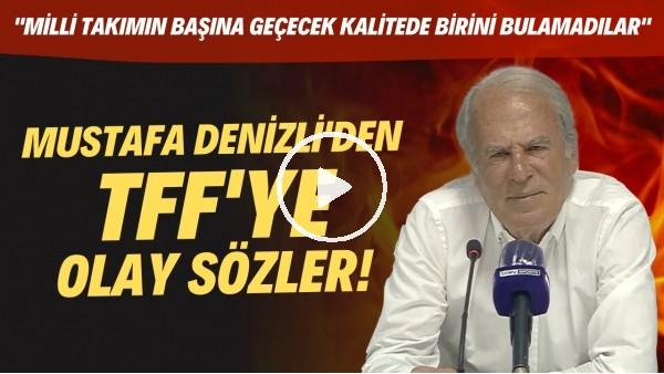 """'Mustafa Denizli'den TFF'ye OLAY sözler! """"Milli Takım'ın başına geçecek kalitede birini bulamadılar"""""""