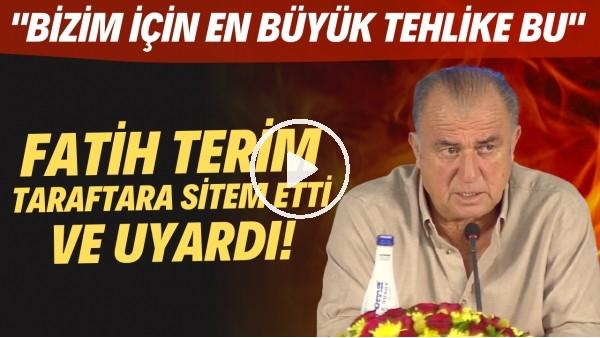 """'Fatih Terim, Galatasaray taraftarına sitem etti ve uyardı! """"Bizim için en büyük tehlike bu"""""""