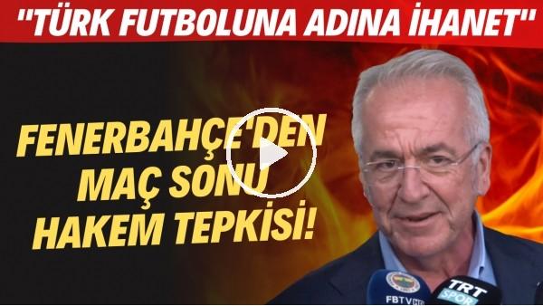 """'Fenerbahçe Yöneticisi Erol Bilecik'ten hakem tepkisi! """"Türk futbolu adına ihanet"""""""