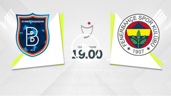 'CANLI - MAÇ GÜNÜ | Başakşehir - Fenerbahçe