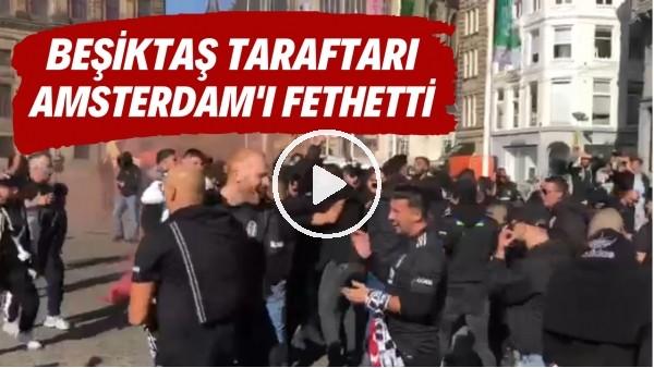 'Beşiktaş taraftarı, Ajax maçı öncesi Amsterdam sokaklarını fethetti