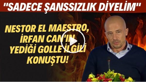 """'Göztepe Teknik Direktörü El Maestro, İrfan Can'ın yediği golle ilgili konuştu! """"Şanssızlık diyelim"""""""