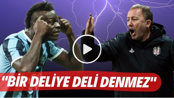 """'Süper Lig'de haftaya damga vurdu! Sergen Yalçın, Balotelli için ne demişti? """"Bir deliye deli denmez"""""""