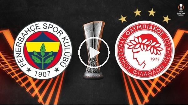 'Fenerbahçe - Olympiakos | Maç Merkezi