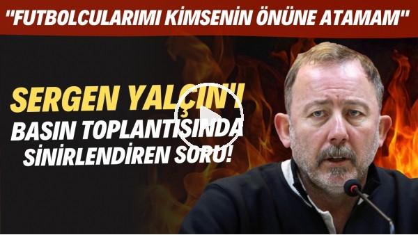 """'Sergen Yalçın'ı Altay maçı sonrası sinirlendiren soru! """"Futbolcularımı kimsenin önüne atamam"""""""