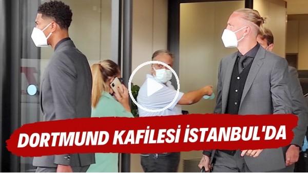 'Borussia Dortmund kafilesi Beşiktaş maçı için İstanbul'a geldi