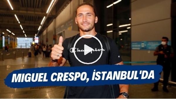 'Fenerbahçe'nin yeni transferi Miguel Crespo, İstanbul'a geldi