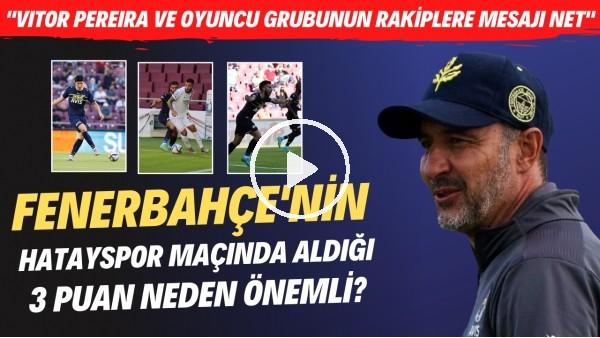 'Fenerbahçe rakiplerine çok net bir mesaj verdi | Yenilerden çok iyi performans