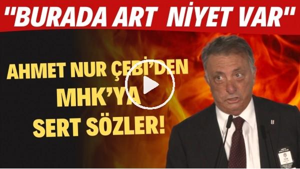 """'Ahmet Nur Çebi'den MHK'ya sert sözler! """"Burada art niyet var"""""""