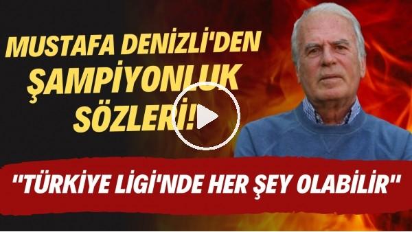"""'Mustafa Denizli'den şampiyonluk sözleri! """"Türkiye Ligi'nde her şey olabilir"""""""