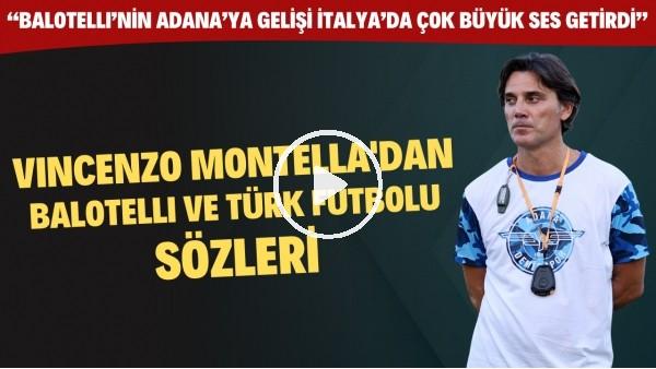 """'Adana Demirspor Yeni Hocası Montella: """"Balotelli'nin Adana'ya gelişi İtalya'da büyük ses getirdi"""""""