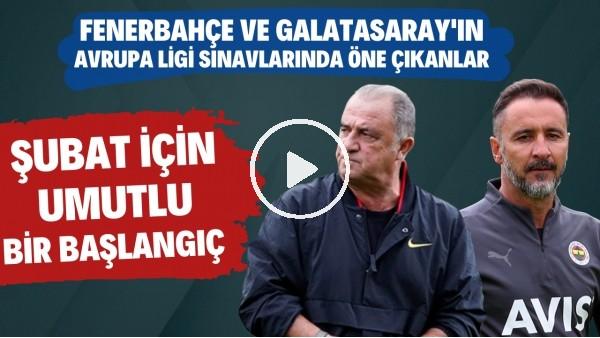 'Fenerbahçe ve Galatasaray'ın Avrupa Ligi sınavlarında öne çıkanlar | Şubat için umutlu bir başlangıç