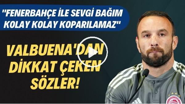 """'Mathieu Valbuena: """"Fenerbahçe ile sevgi bağım kolay kolay koparılamaz. 12 numara çok ateşli"""""""
