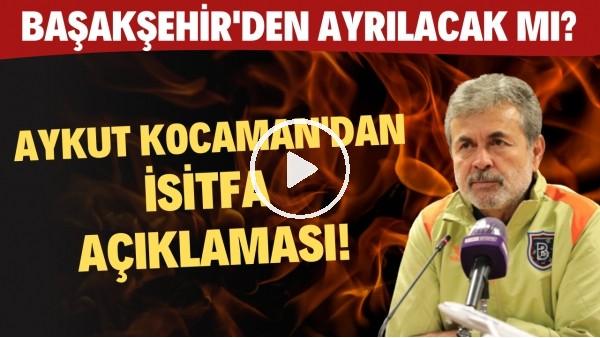 'Aykut Kocaman'dan istifa açıklaması! Başakşehir'den ayrılacak mı?
